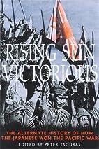Rising Sun Victorious : The Alternate…