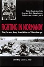 Fighting In Normandy: The German Army from…