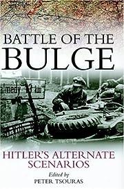 Battle of the Bulge: Hitler's Alternate…