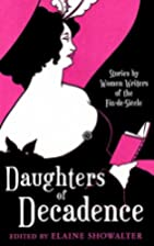 Daughters of Decadence: Women Writers of the…