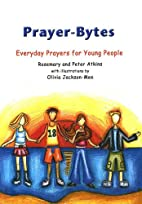 Prayerbytes: Everyday Prayers for Young…