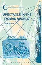 Spectacle in the Roman World (Classical…