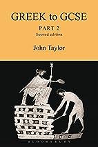 Greek to GCSE: Pt. 2 by John Taylor
