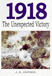 1918: The Unexpected Victory de J. H.…