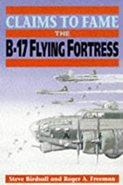 Claims to Fame: The B-17 Flying Fortress af…