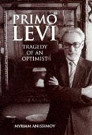 Primo Levi : tragedy of an optimist de…