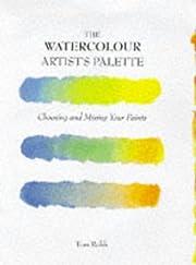 The watercolour artist's palette : choosing…