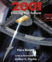 2001 : filming the future af Piers Bizony