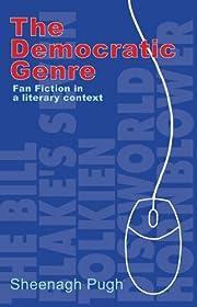 The democratic genre : fan fiction in a…