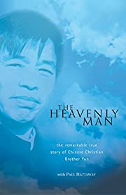 The heavenly man : the remarkable true story…