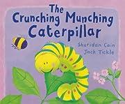 The crunching munching caterpillar de…