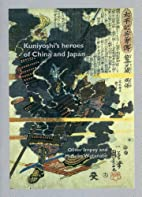Kuniyoshi's Heroes of China and Japan by…