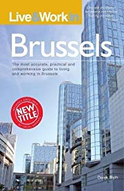 Live and Work in Brussels: The Most…