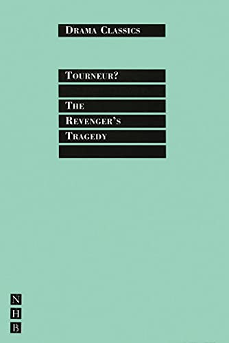 The Revenger's Tragedy written by Cyril Tourneur and Thomas Middleton