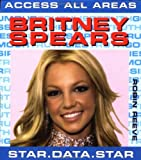 Britney Spears : unauthorized / Robin Reeve