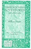Three northern love stories, and other tales / Translated from the Icelandic by Eiríkr Magnússon and William Morris