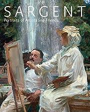Sargent: Portraits Artist & Friend:…