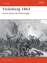 Vicksburg 1863: Grant clears the Mississippi…