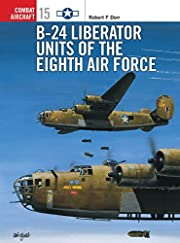 B-24 Liberator Units of the Eighth Air Force…