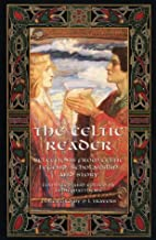 A Celtic Reader: Selections from Celtic…