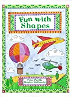 Fun With Shapes Pb by Peter Patilla