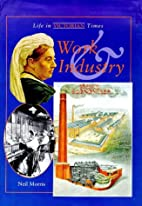 Work and Industry (Life in Victorian Times)…