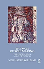 The Vale of Soul-Making: Post-Kleinian Model…