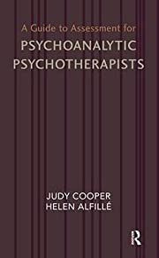 A Guide to Assessment for Psychoanalytic…