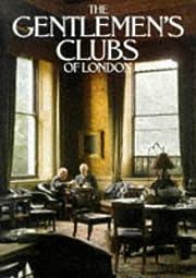 The Gentlemen's Clubs of London – tekijä:…