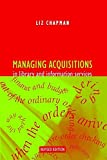 Managing acquisitions in library and information services / Liz Chapman