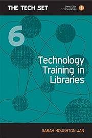 Technology Training in Libraries par Sarah…
