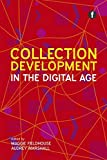 Collection development in the digital age / edited by Maggie Fieldhouse and Audrey Marshall