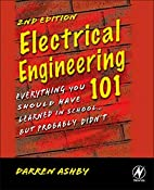 Electrical Engineering 101, Second Edition:…