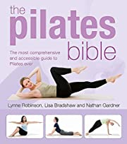 The Pilates Bible: The Most Comprehensive…