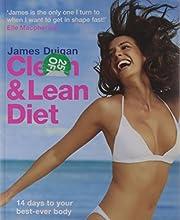 Clean and Lean Diet av James Duigan