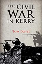 The Civil War in Kerry by Tom Doyle