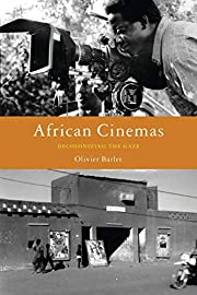 African Cinemas: Decolonizing the Gaze av…
