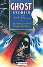 Ghost Stories by Robert Westall