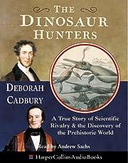 THE DINOSAUR HUNTERS: A True Story of…