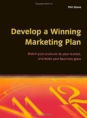 Develop a Winning Marketing Plan…