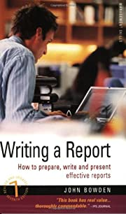 Writing a Report de John Bowden, John