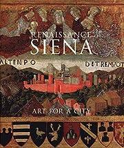 Renaissance Siena: Art for a City (National…