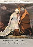 Painting history : Delaroche and Lady Jane Grey / the National Gallery ; written and narrated by Natasha Podro ; produced by the National Gallery Audiovisual Unit