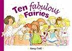 Ten Fabulous Fairies by Nancy Trott