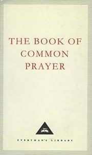 The Book Of Common Prayer: 1662 Version…