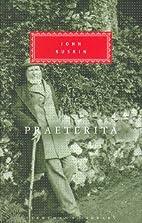 Praeterita : and, Dilecta by John Ruskin