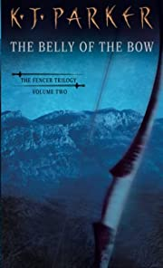 The Belly of the Bow (Fencer, Book 2) de K.…