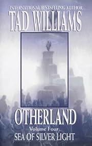 Otherland: Sea of Silver Light Bk. 4 af Tad…