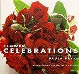 Flower celebrations / Paula Pryke ; photography by Jonathan Lovekin