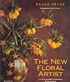 The new floral artist : a step-by-step guide to inspirational flower arranging / Paula Pryke ; photography by Kevin Summers